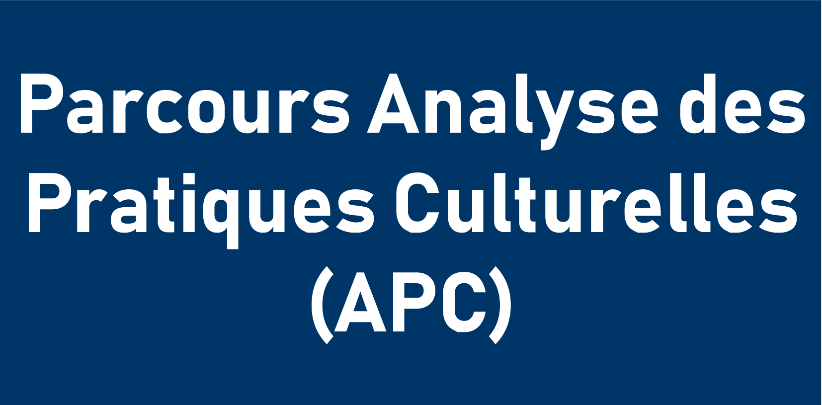 Parcours Analyse des Pratiques Culturelles (APC)